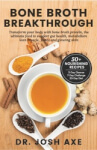 Bone Broth Breakthrough by Dr Josh Axe - Free Product Page