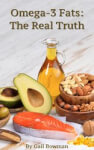 Omega-3 Fats The Real Truth by Gail Bowman Product Page